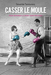 Page couverture du livre Casser le moule.