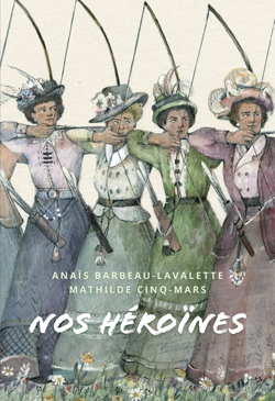 Nos héroïnes.