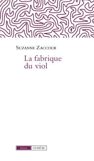 Couverture: Pour en finir avec la culture du viol. Suzanne Zaccour. Présent. Léméac.