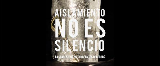 Aislamiento Noes Silencio La Charentena no congela tus derechos.