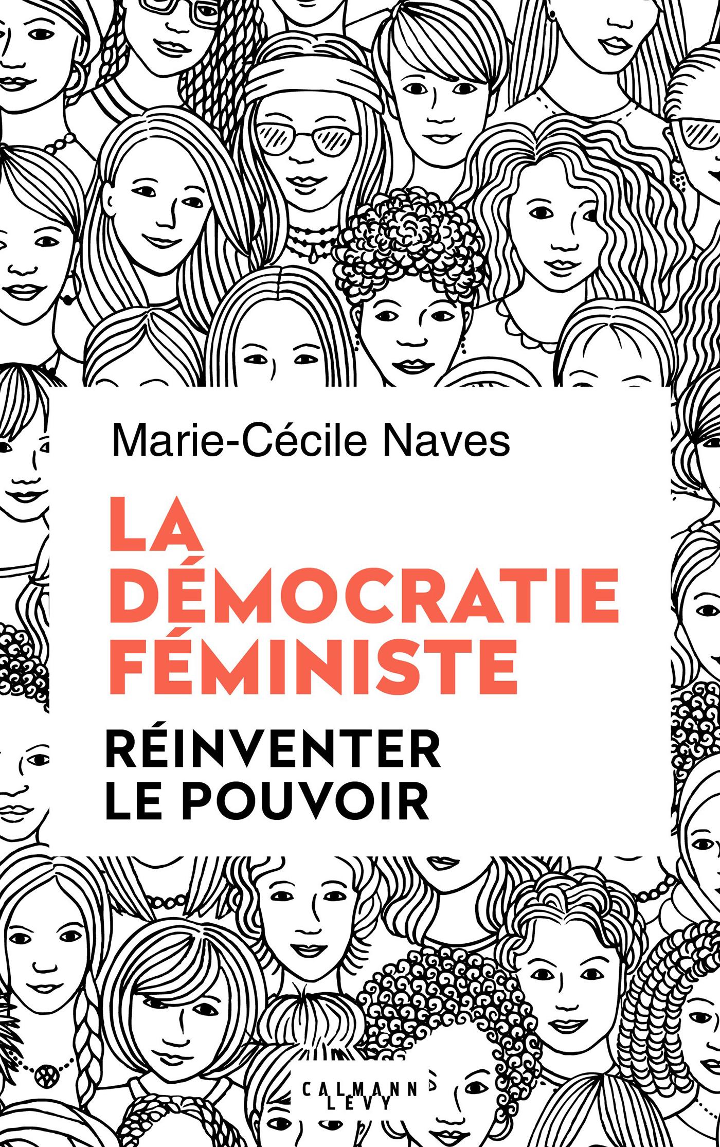 Marie-Cécile NAves – La démocratie féministe – Réinventer le pouvoir
